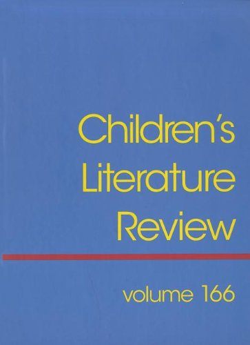 Children's Literature Review: Excerpts from Reviews, Criticism, & Commentary on Books for ...