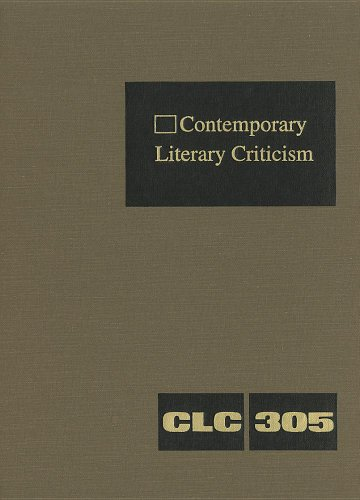 9781414470764: 305: Contemporary Literary Criticism: Excerpts from Criticism of the Works of Today's Novelists, Poets, Playwrights, Short Story Writers, Scriptwriters, & Other Creative Writers