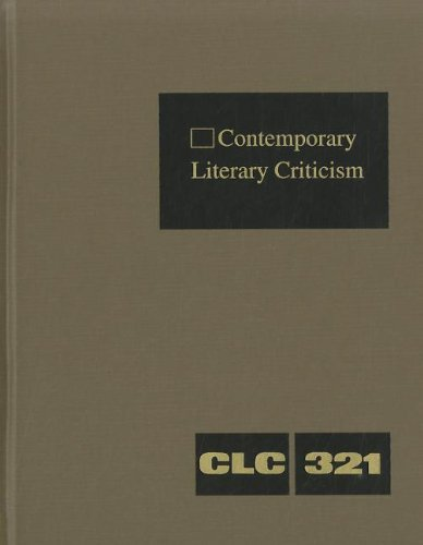 Contemporary Literary Criticism: Excerpts from Criticism of the Works of Today s Novelists, Poets, ...