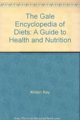 The Gale Encyclopedia of Diets: A Guide: Kristin Key