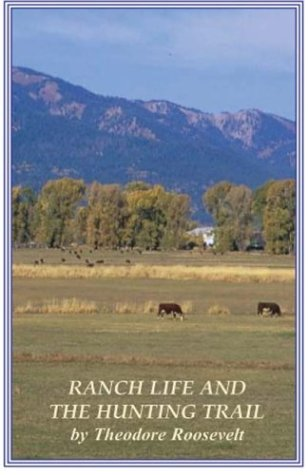 9781414505107: 1: Ranch Life and the Hunting Trail