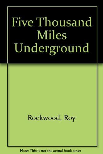 9781414506005: Five Thousand Miles Underground