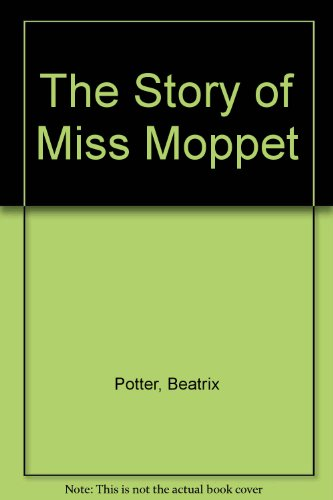 9781414506487: The Story of Miss Moppet
