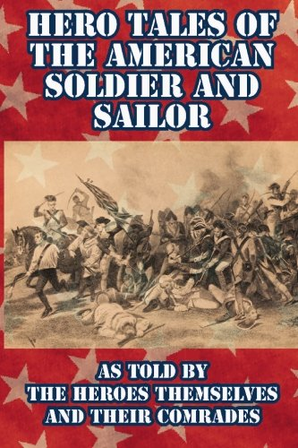 9781414700113: Hero Tales of the American Soldier and Sailor