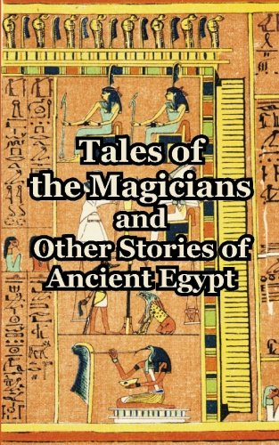 9781414701554: Tales of the Magicians and Other Stories of Ancient Egypt