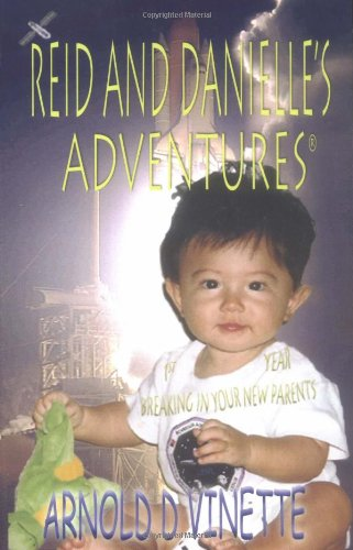 9781414900056: Reid and Danielle's Adventures - 1st Year Breaking in Your New Parents