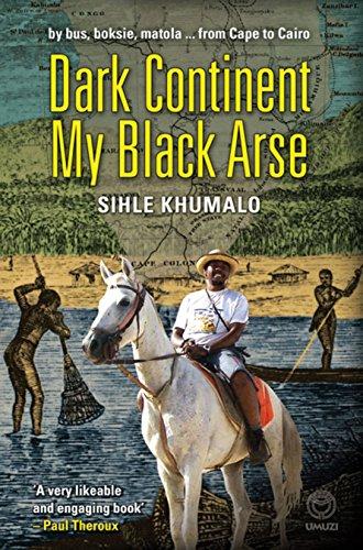 Dark Continent My Black Arse: Khumalo, Sihle