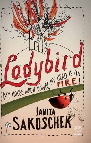 Ladybird: My House Burnt Down, My Head: Janita Sakoschek