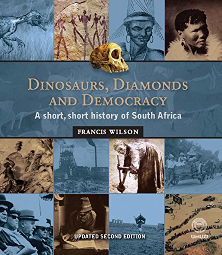 Dinosaurs, Diamonds & Democracy, Updated Edition: A: Wilson, Francis