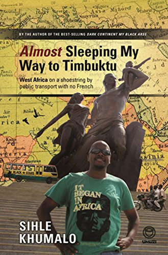 9781415203989: Almost Sleeping My Way to Timbuktu: West Africa on a Shoestring by Public Transport with No French
