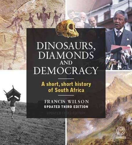9781415207246: Dinosaurs, Diamonds and Democracy: A short, short history of South Africa
