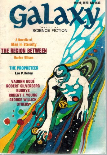 Galaxy Magazine, March 1970 (Vol. 29, No. 6) (1415570035) by Robert Silverberg; Harlan Ellison; Vaughn Bodé