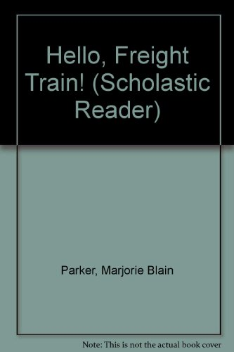 9781415579664: Hello, Freight Train! (Scholastic Reader)
