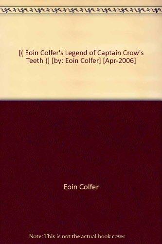 9781415666517: Eoin Colfer's Legend of Captain Crow's Teeth