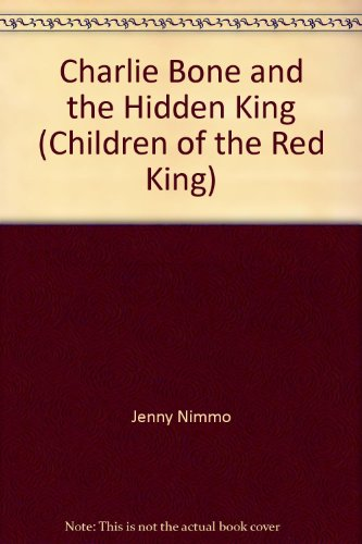 9781415678329: Charlie Bone and the Hidden King (Children of the Red King)