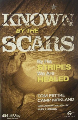 Known By the Scars Choral Book: Fettke, Tom; Kirkland, Camp