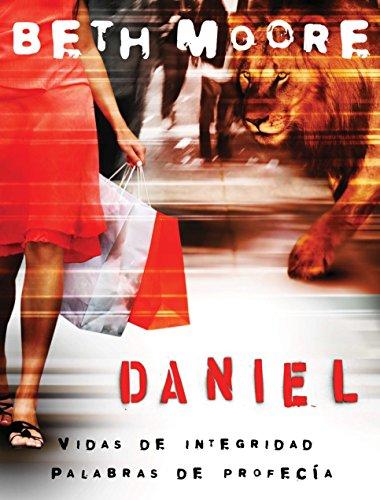 9781415832424: Daniel: Vidas de Integridad, Palabras de Profecía: Daniel Bible Study (Spanish Edition)