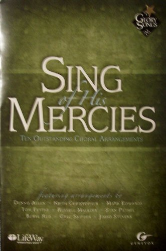 Sing of His Mercies Choral Book: Dennis Allen, Keith