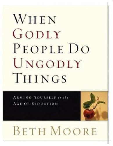 9781415836088: When Godly People Do Ungodly Things (CD Set): Arming Yourself in the Age of Seduction