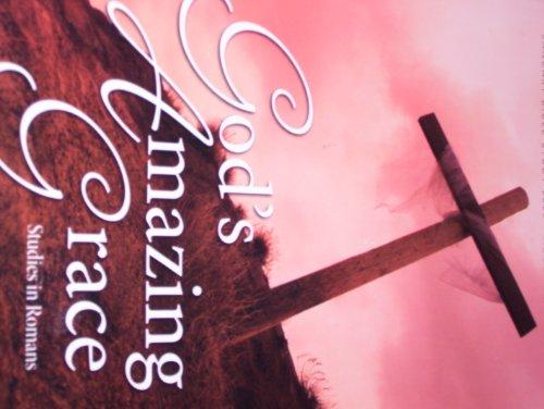 GOD'S AMAZING GRACE~Study in Romans (January 2008): Dean Register