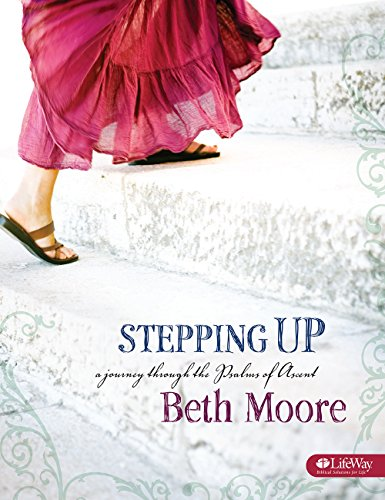 Stepping Up - Bible Study Book: A Journey Through the Psalms of Ascent