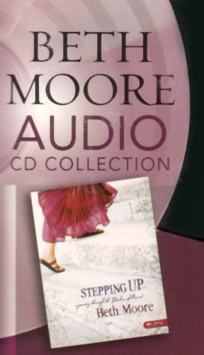 Stepping Up - Audio CDs: A Journey: Beth Moore