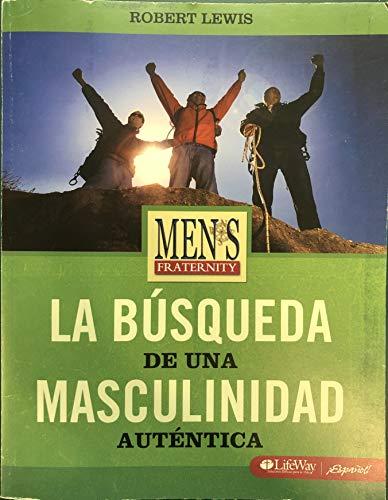 9781415860137: Fraternidad de Hombres: La Busqueda de Una Masculinidad Autentica: Men's Fraternity: Quest for Authentic Manhood - Viewer Guide (Spanish Edition)
