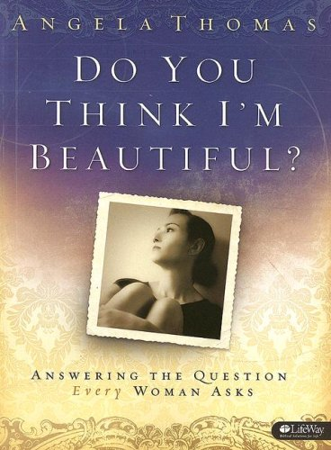 9781415860489: Do You Think I'm Beautiful: Answering the Question Every Woman Asks, Member Book