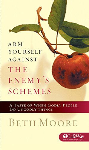 Arm Yourself Against The Enemy's Schemes: A: Moore, Beth