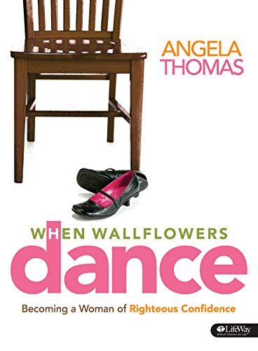 9781415865323: When Wallflowers Dance: Becoming a Woman of Righteous Confidence (Bible Study Book)