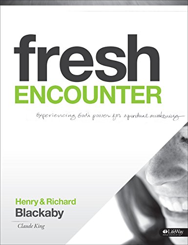 Fresh Encounter - Member Book, Revised: Experiencing God's Power for Spiritual Awakening (1415866872) by Henry Blackaby; Richard Blackaby; Claude King