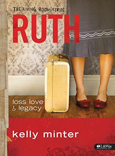 Ruth: loss, love & legacy (The Living Room Series) (1415866937) by Kelly Minter