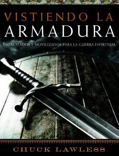 9781415867358: Vistiendo la Armadura:: Capacitados y Movilizados para la Guerra Espiritual (Spanish Edition)