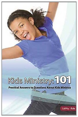 9781415867389: Kids Ministry 101: Practical Answers to Your Questions About Kids Ministry (Lifeway Kids)