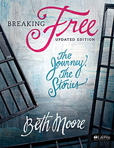 Breaking Free: The Journey, the Stories [With Tear Out Scripture Cards] (Paperback): Beth Moore