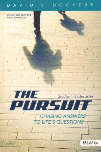 The Pursuit Chasing Answers to Life's Questions: Studies in Ecclesiastes: Lifeway Press