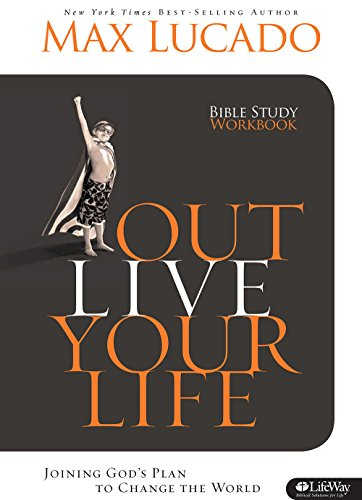 Outlive Your Life - Workbook (9781415868782) by Lucado, Max