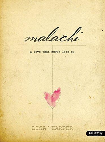 Malachi: A Love That Never Lets Go (Member Book): Lisa Harper