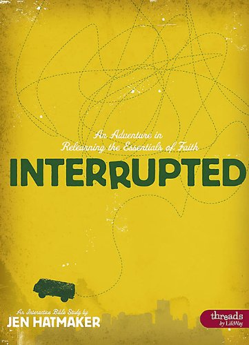 9781415873342: Interrupted: An Adventure in Relearning the Essentials of Faith (Member Book)