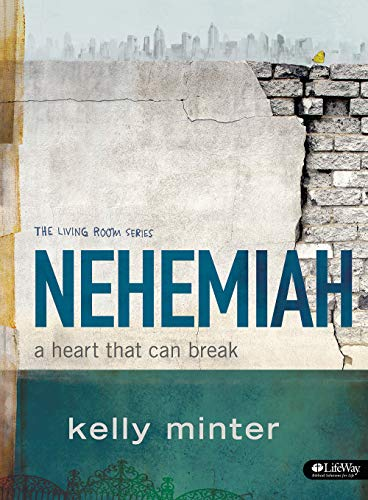 Nehemiah - Bible Study Book: A Heart That Can Break (Living Room) (1415873429) by Kelly Minter