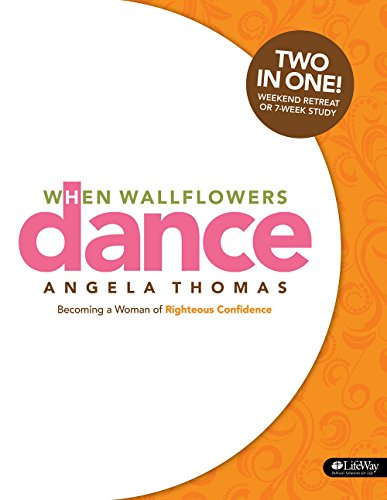 9781415875483: When Wallflowers Dance: Becoming a Woman of Righteous Confidence (DVD Leader Kit) Revised