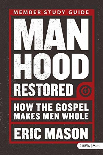 9781415877999: Manhood Restored - Study Guide: How the Gospel Makes Men Whole