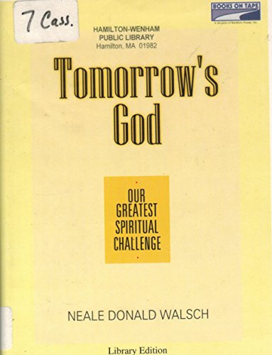 Tomorrow's God: Our Greatest Spiritual Challenge: Walsch, Neale Donald