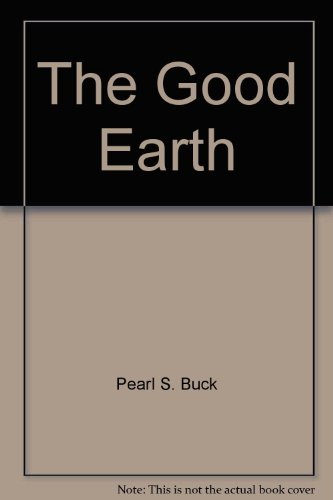 The Good Earth (1415902542) by Pearl S. Buck
