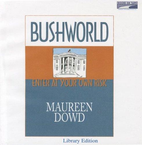 9781415904992: Bushworld: Enter At Your Own Risk