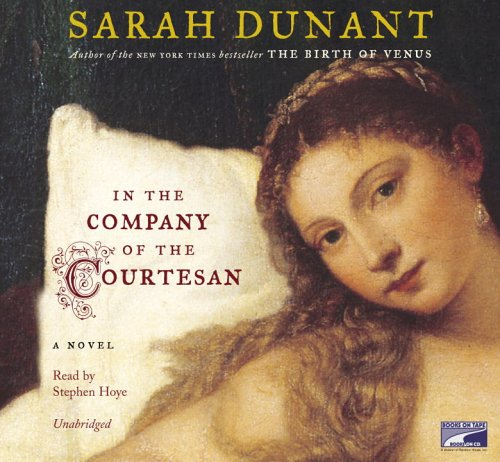 9781415926819: In the Company of the Courtesan by Sarah Dunant Unabridged CD Audiobook
