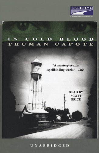 In Cold Blood -- (9 Audio Cassettes - Unabridged - 14 1/2 Hours): Capote, Truman / Read by ...