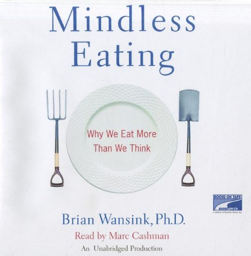 9781415932223: Mindless Eating: Why We Eat More Than We Think [UNABRIDGED] (Audio CD)