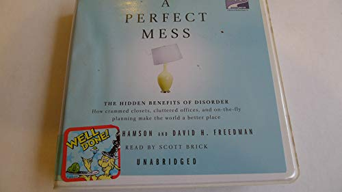 A Perfect Mess: The Hidden Benefits of: Eric Abrahamson and
