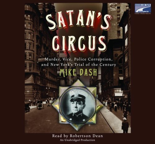 9781415938843: Satan's Circus: Murder, Vice, Police Corruption, and New York's Trial of the Century